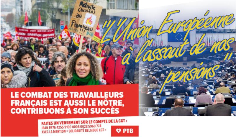 """""""L'Union Européenne à l'assaut de nos pensions"""" dénoncent les Belges du PTB."""