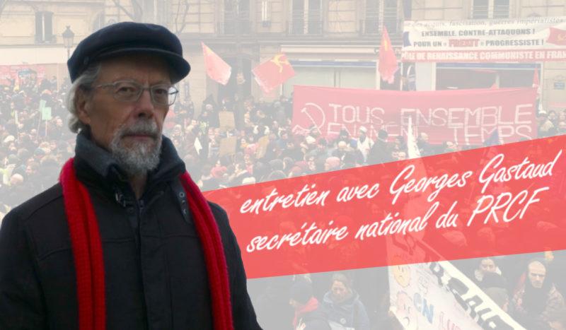 Situation internationale, crise sanitaire, luttes sociales et perspectives communistes : le grand entretien avec Georges Gastaud.
