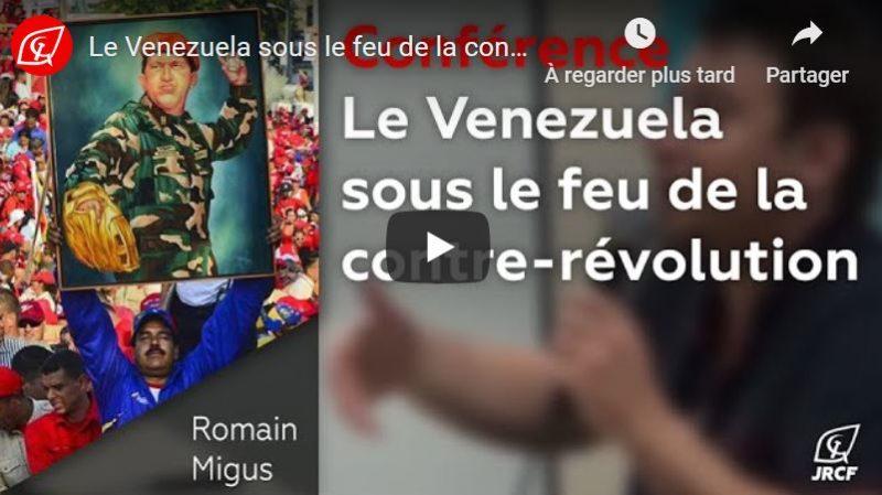 Le Venezuela sous le feu de la contre-révolution – Romain Migus – Vidéo