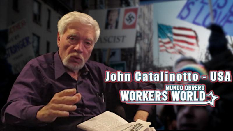 Entretien exclusif avec John Catalinotto duWorkers World au sujet de la situation aux Etats-Unis.