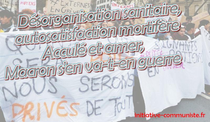 Désorganisation sanitaire, autosatisfaction mortifère! Acculé et amer, Macron s'en va-t-en guerre #COVID-19FR