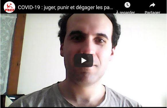 #Covid_19 ; juger, punir et dégager les responsables de la crise ! #vidéo