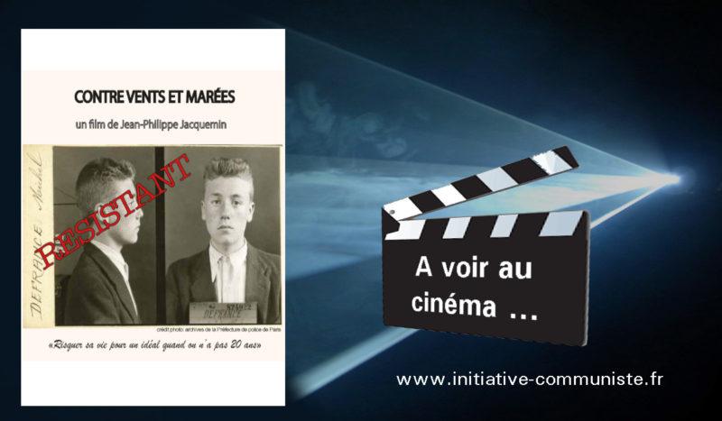 Documentaire :  Contre vents et marées où l'histoire de 4 jeunes, résistants communistes – sortie le 25 mars 2020 à Paris !