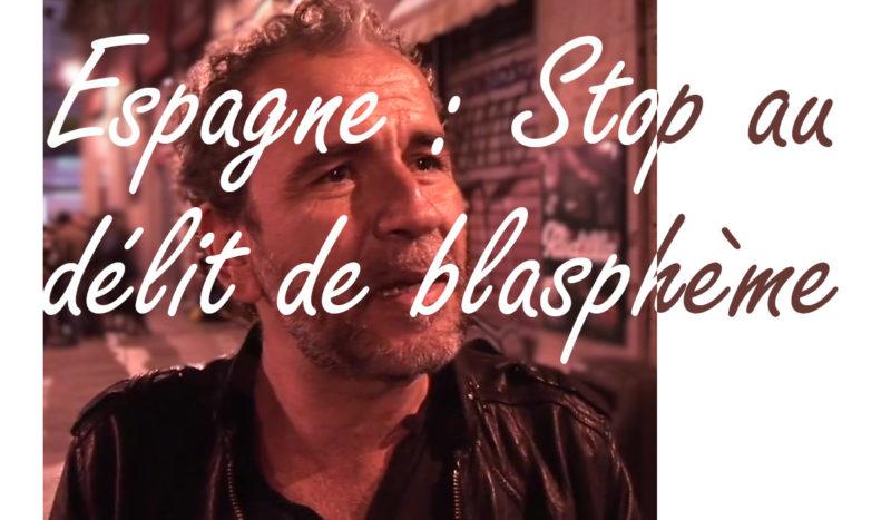 En Espagne, le délit de blasphème frappe encore !