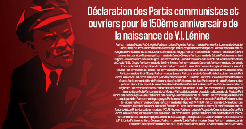 Le PRCF signe avec 92 Partis communistes et ouvriers la déclaration internationale pour le 150ème anniversaire de la naissance de Lénine .