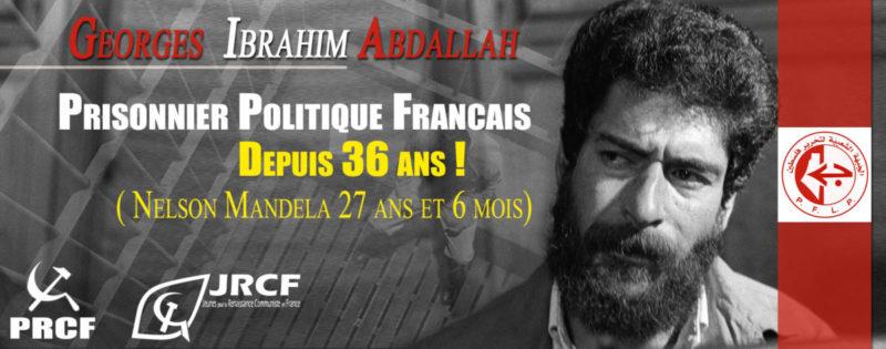 Liberté pour Georges Ibrahim Abdallah, communiste libanais, plus vieux prisonnier politique en France.