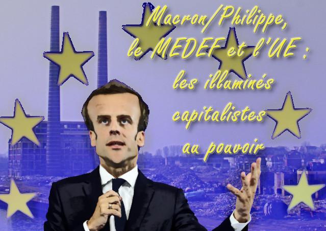 Macron/Philippe, le MEDEF et l'UE : les illuminés capitalistes au pouvoir !