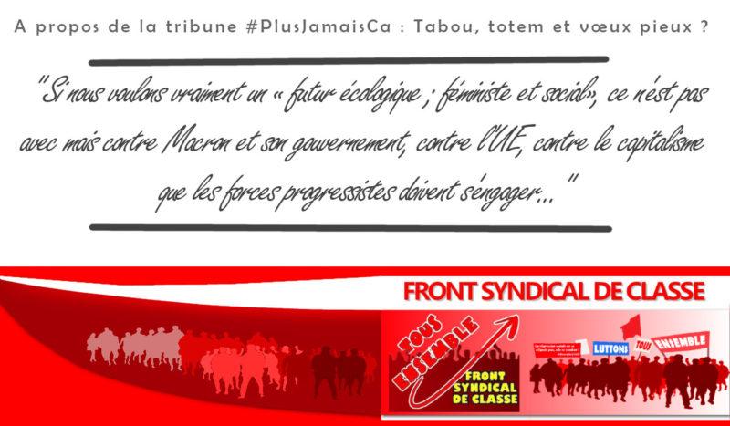 À propos de la tribune #plusjamaisça : Tabou, totem et vœux pieux ? par le Front Syndical de Classe !