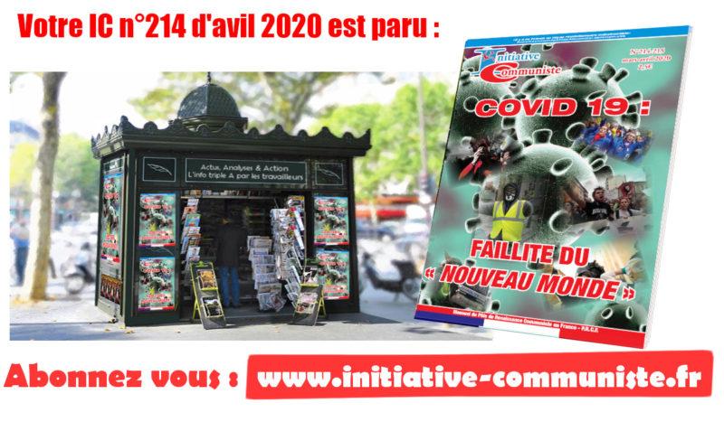 Votre N°214 d'Initiative Communiste d'avril paraît (y compris en ligne) ! #confinement