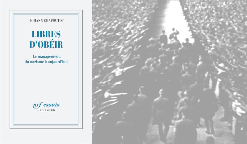 À propos de management : Libres d'obéir – le management, du nazisme à aujourd'hui.