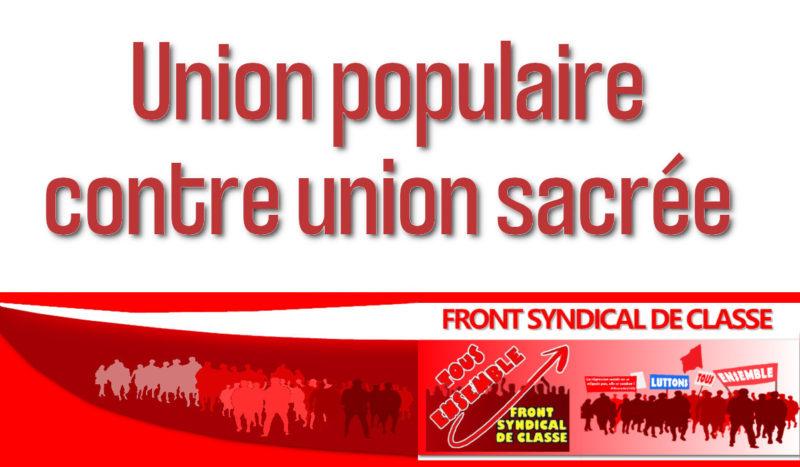 Union populaire contre union sacrée – par le Front Syndical de Classe