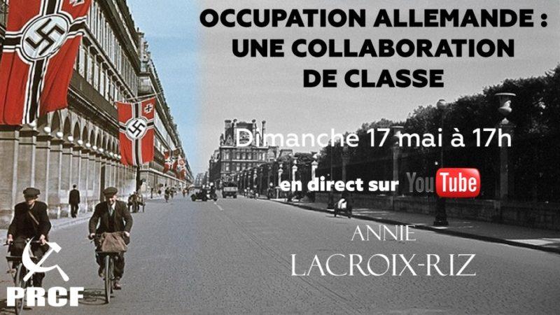 À 17h en direct : La collaboration des élites françaises durant l'occupation allemande – débat avec Annie Lacroix-Riz