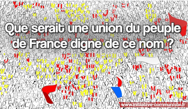 Que serait une union du peuple de France digne de ce nom ?