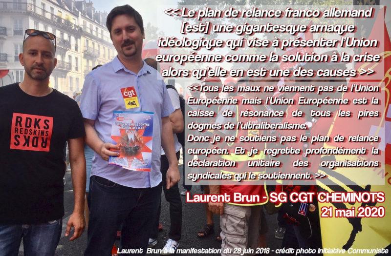 """Laurent Brun, secrétaire général de la CGT Cheminots, contre le """"plan de relance"""" Macron-Merkel soutenu par la direction de la CGT !"""