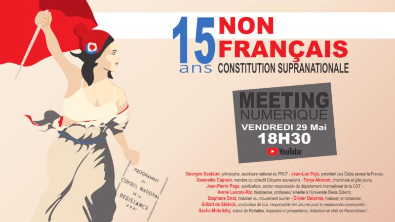 Le 29 mai à 18h30, participez au meeting des 15 ans du NON, pour une République française, sociale, souveraine, démocratique et fraternelle !