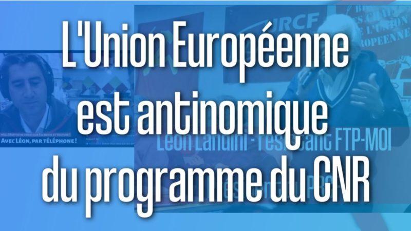 L'Union Européenne est antinomique du programme du CNR : le rappel de Léon Landini à François Ruffin.
