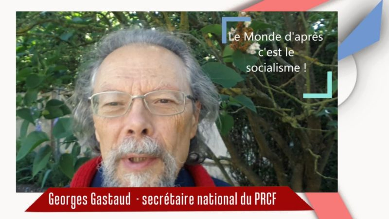 #COVID-19 : le monde d'après c'est le socialisme par Georges Gastaud #vidéo