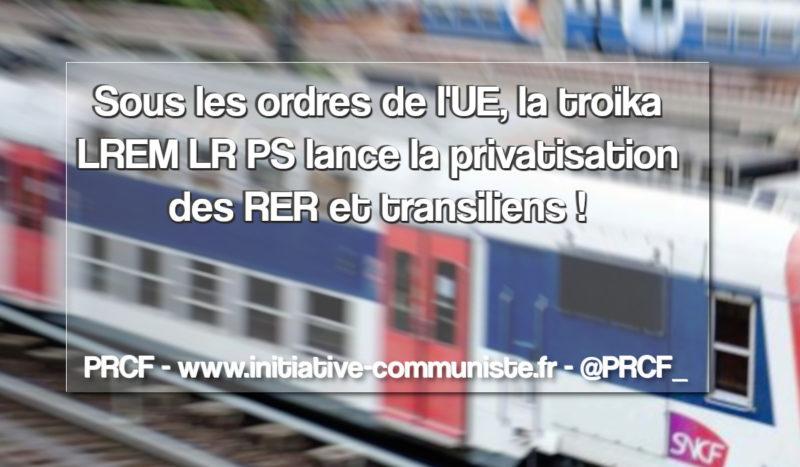 Sous les ordres de l'UE, la troïka LREM-LR-PS lance la privatisation des RER et transiliens !