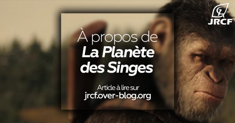 Film : La planète des singes, au sujet de la dernière trilogie.
