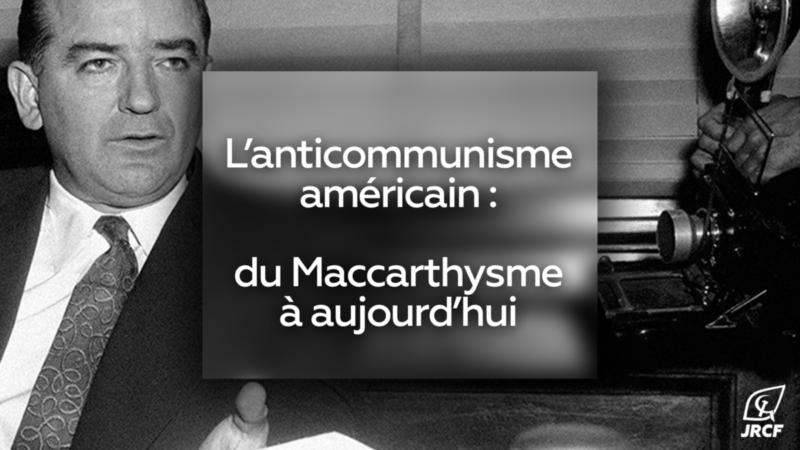 L'anticommunisme américain : du maccarthysme à aujourd'hui – par les JRCF