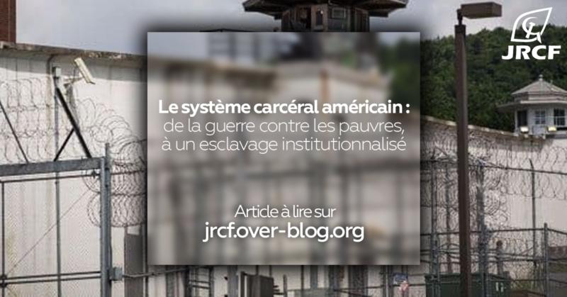 Le système carcéral américain, de la guerre contre les pauvres à un esclavage institutionnalisé …
