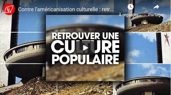 Contre l'américanisation culturelle : retrouvons une culture populaire – par les JRCF #vidéo