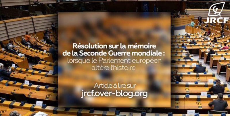 La résolution du Parlement européen sur la mémoire de l'Europe de la seconde guerre mondiale : lorsque le Parlement européen change à sa façon l'histoire !