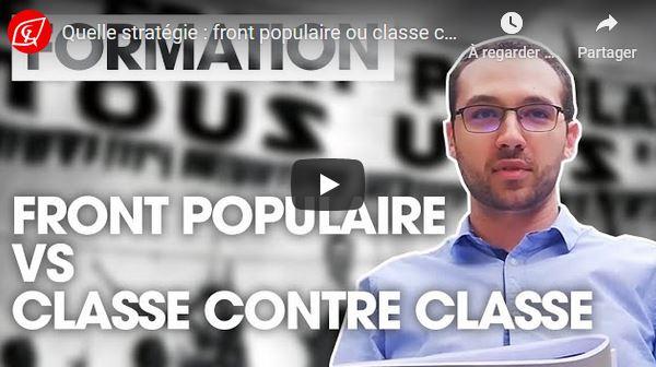 Quelle stratégie : front populaire ou classe contre classe ?