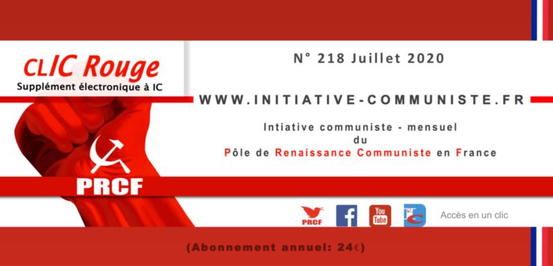 CLIC Rouge 218 – votre supplément électronique gratuit à Initiative Communiste [juillet 2020]
