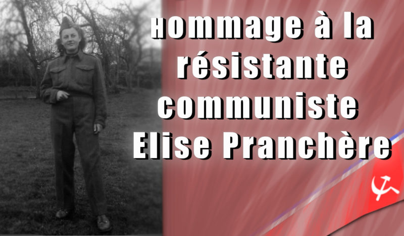 Rendons hommage à la résistante communiste Élise Pranchère !