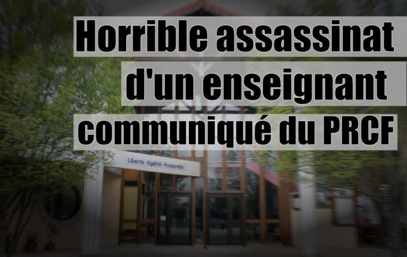 Horrible assassinat d'un enseignant – communiqué du PRCF …