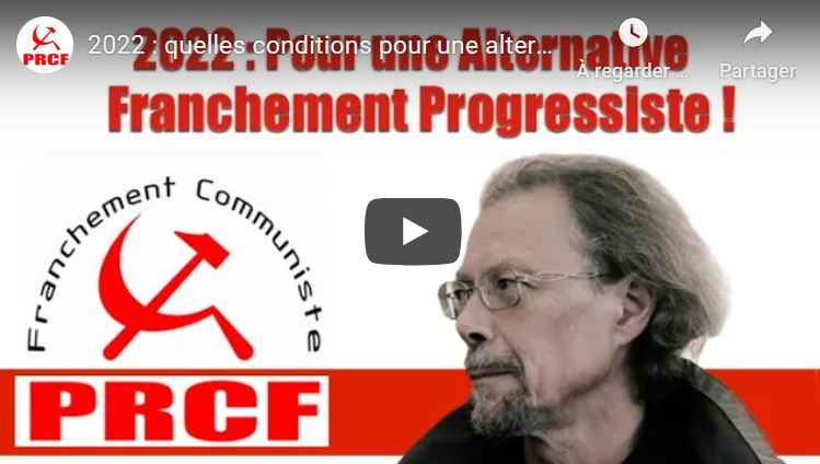 2022 : Pour une alternative franchement progressiste – par Georges Gastaud …