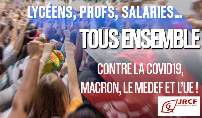 LYCÉENS, PROFS, SALARIÉS… TOUS ENSEMBLE CONTRE LA COVID19, MACRON, LE MEDEF ET L'UE ! #JRCF #PRCF