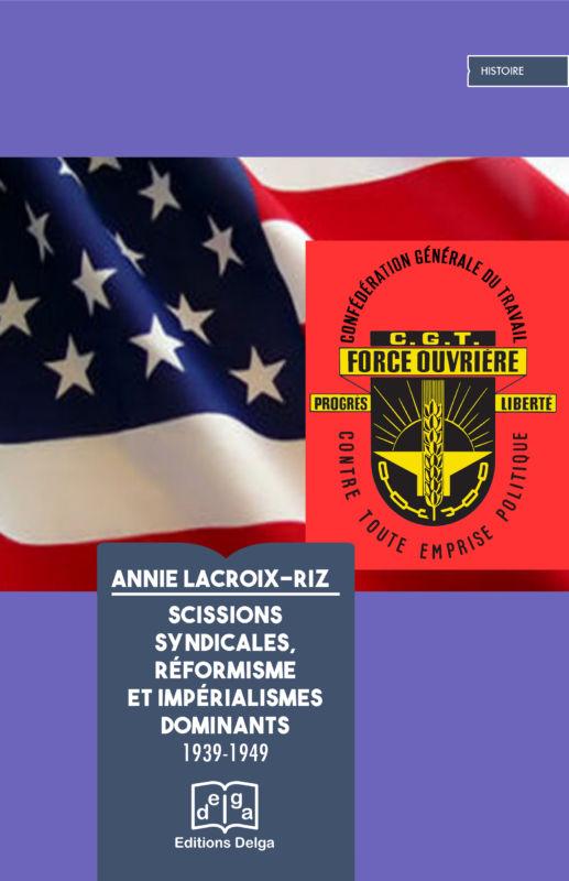Histoire : Scissions syndicales et impérialisme – le nouveau livre d'Annie Lacroix-Riz