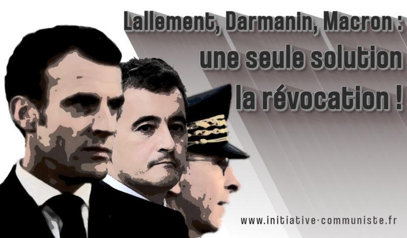 Lallement, Darmanin, Macron : une seule solution, la révocation ! par Fadi Kassem et Georges Gastaud #marchesdeslibertes #StopLoiSecuriteGlobale