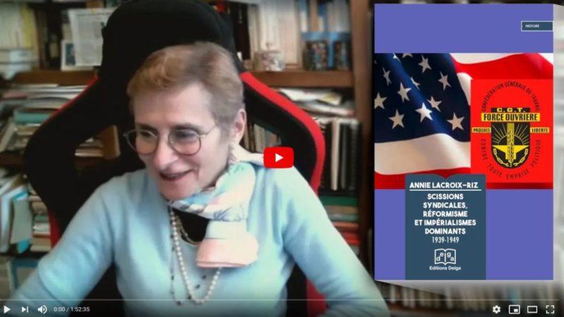 Entretien avec Annie Lacroix-Riz : scissions syndicales, réformisme et impérialismes dominants #vidéo