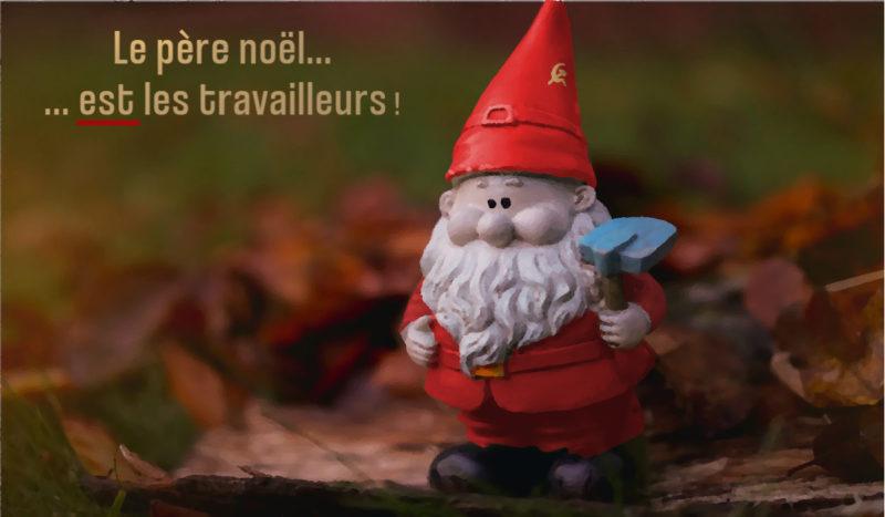 Le père Noël et les travailleurs : pas de fêtes de fin d'année sans les travailleurs !#24dec