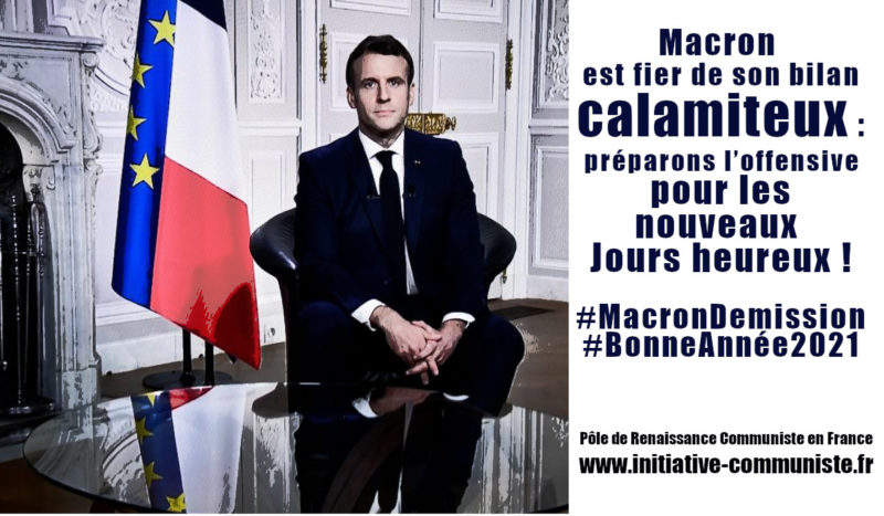 Macron est fier de son bilan calamiteux : préparons l'offensive pour les nouveaux Jours heureux !#MacronDemission #BonneAnnée2021