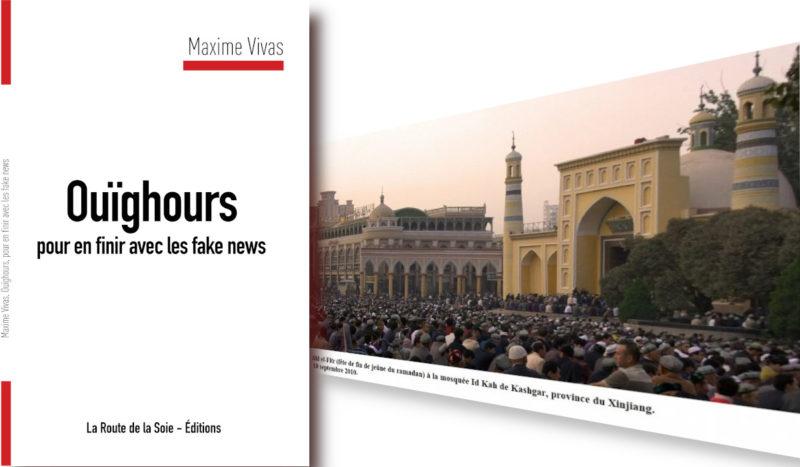 Ouïghours pour en finir avec les fake news. Une enquête du journaliste Maxime Vivas.
