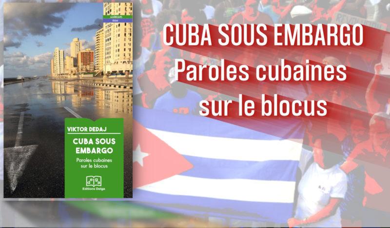 Cuba sous embargo : Paroles cubaines sur le blocus – par V. Dedaj