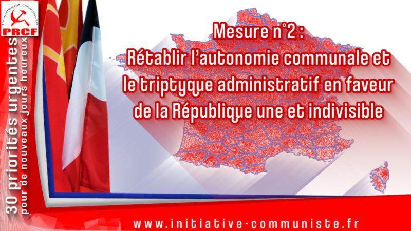 Mesure n°2: Rétablir l'autonomie communale et le triptyque administratif en faveur de la République une et indivisible