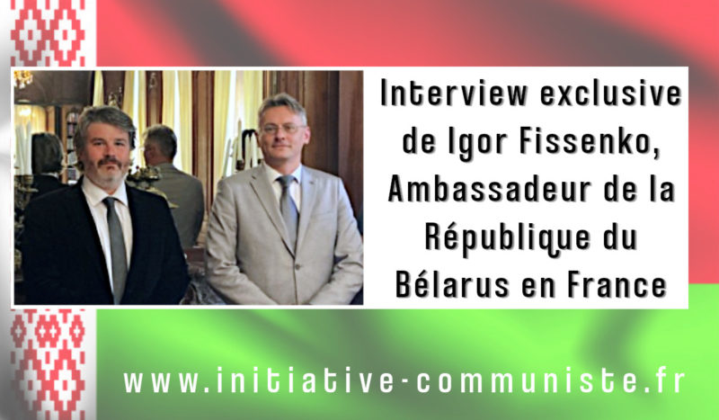 Interview exclusive de Igor Fissenko, ambassadeur de la République du Belarus en France.
