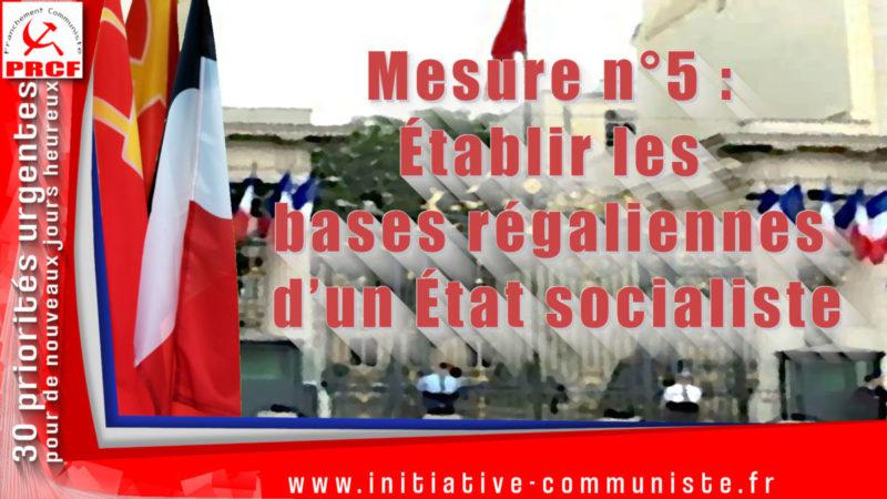 Mesure n°5 : Établir les bases régaliennes d'un État socialiste