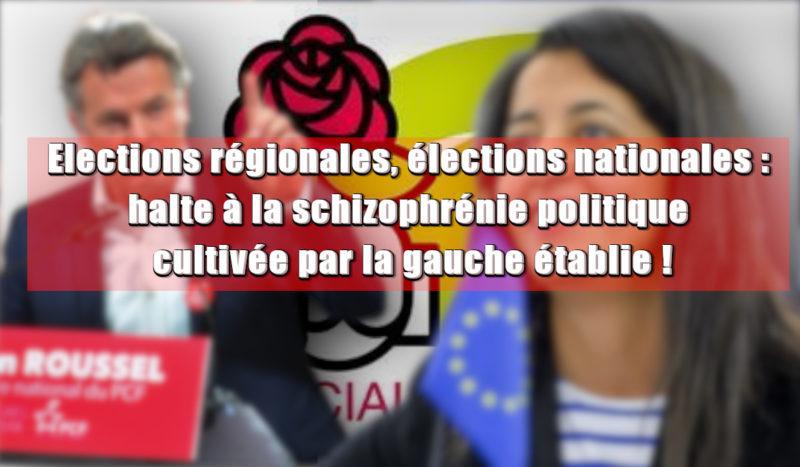 Elections régionales, élections nationales : halte à la schizophrénie politique cultivée par la gauche établie !
