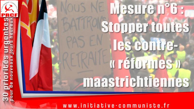 Mettre l'économie au service des travailleurs ! Mesure n°6: Stopper toutes les contre-«réformes» maastrichtiennes