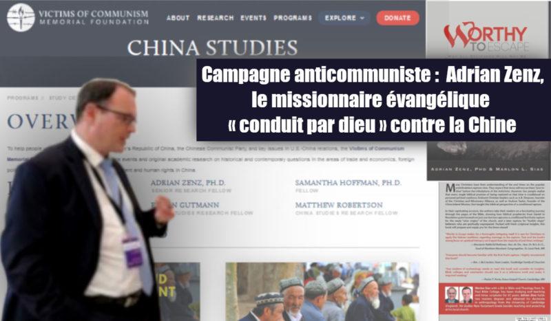 Campagne anticommuniste :  Adrian Zenz, le missionnaire évangélique, « conduit par dieu » contre la Chine