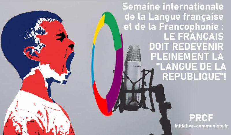 Semaine internationale de la Langue française et de la Francophonie : LE FRANCAIS DOIT REDEVENIR PLEINEMENT LA «LANGUE DE LA REPUBLIQUE»!