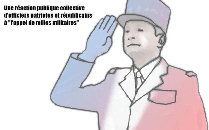 Une réaction publique collective d'officiers patriotes et républicains : Réponse à  l'appel de mille militaires !
