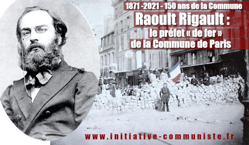 Raoul Rigault, le préfet « de fer » de la Commune de Paris !