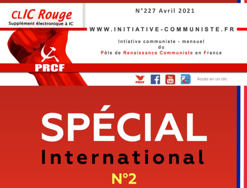 CLIC Rouge 227, Spécial International 2 – votre supplément électronique gratuit à Initiative Communiste [Avril 2021] …